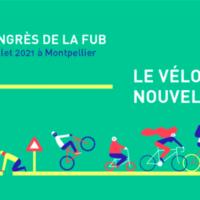 Congrès FUB à Montpellier du 1 au 4 juillet 2021