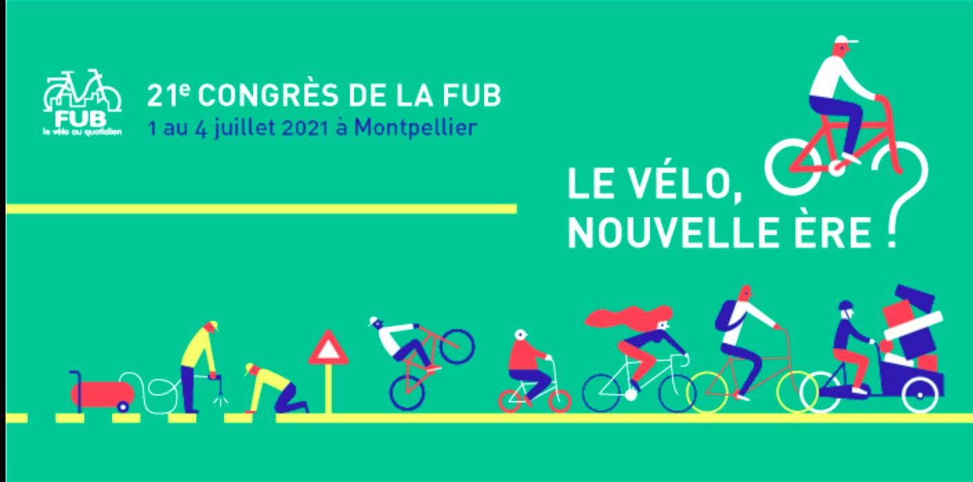 You are currently viewing Congrès FUB à Montpellier du 1 au 4 juillet 2021
